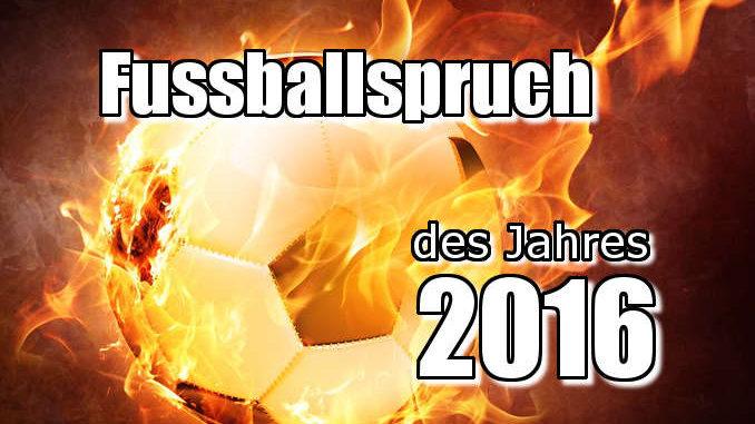 Fußballspruch des Jahres 2016