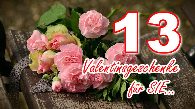 Valentinsgeschenke für Sie: 13 coole Ideen & Tipps für Mann